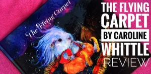 The Flying Carpet by Caroline Whittle